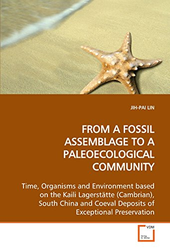 FROM A FOSSIL ASSEMBLAGE TO A PALEOECOLOGICAL COMMUNITY: Time, Organisms and Environment based on the Kaili Lagerstätte (Cambrian), South China and Coeval Deposits of Exceptional Preservation