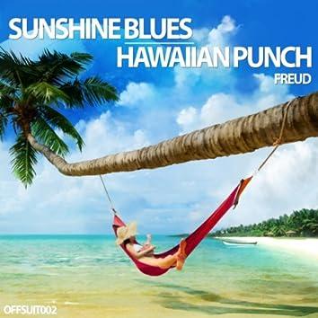 Sunshine Blues \ Hawaiian Punch