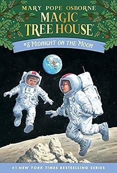 Midnight on the Moon (Magic Tree House Book 8) by [Mary Pope Osborne, Sal Murdocca]