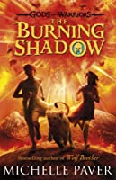 Gods and Warriors: The Burning Shadow (Book Two) by Michelle Paver(2014-04-01)