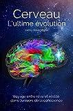 Cerveau. L'ultime évolution: Conte scientifique et fantastique
