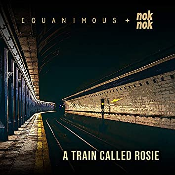 A Train Called Rosie
