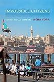 Impossible Citizens: Dubai s Indian Diaspora
