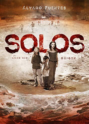 SOLOS (Libro uno): Origen (Saga Línea Z nº 2)