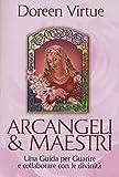 Arcangeli & maestri. Una guida per guarire e collaborare con le divinità