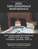 Der universale Wortschatz 2020 NEU für DSH, TestDaF, Goethe, Telc C1: Wortschatz für Grafikbeschreibung, Schreiben, mündlichen Ausdruck