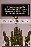 Il Crepuscolo della Repubblica di Weimar. Germania 1932, Fine di una Democrazia (Nuove voci)...