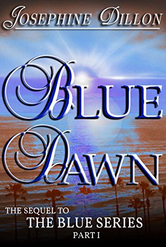 Blue Dawn, the Sequel to the Blue Series, Part 1