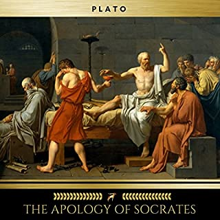The Apology of Socrates                   By:                                                                                                                                 Plato                               Narrated by:                                                                                                                                 Brian Kelly                      Length: 1 hr and 15 mins     63 ratings     Overall 4.6