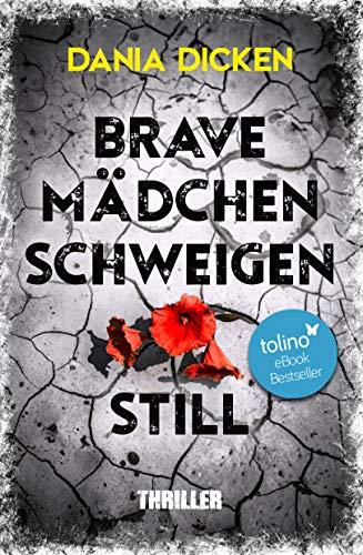Buchseite und Rezensionen zu 'Brave Mädchen schweigen still' von Dicken, Dania