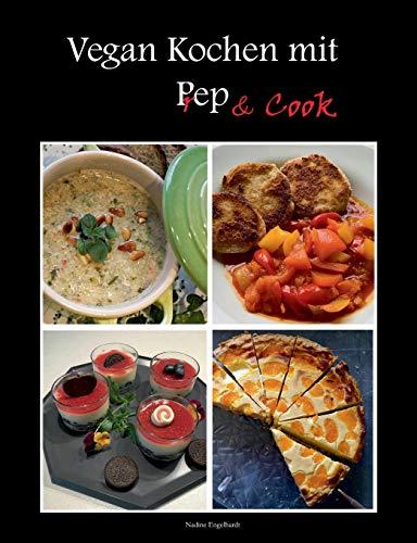 Vegan kochen mit Prep&Cook: Schnelle und einfache vegane Küche mit und ohne Küchenmaschine mit Kochfunktion