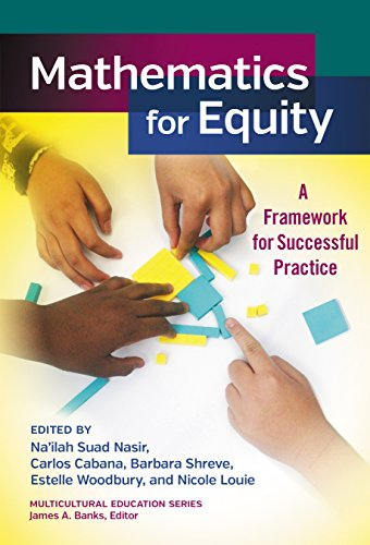 Mathematics for Equity: A Framework for Successful Practice (Multicultural Education Series)