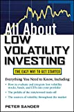 All About Low Volatility Investing (All About Series) - Peter Sander