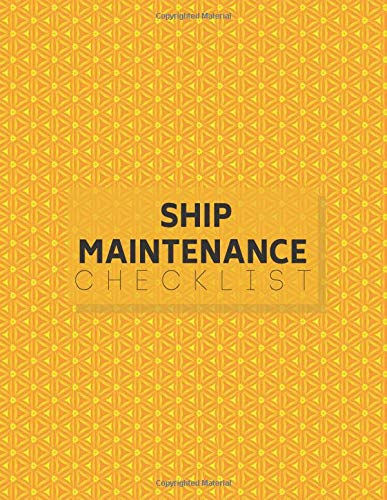 "Ship Maintenance Checklist: Ship Maintenance Logbook, Mariners Routine Inspection Logbook Journal, Safety and Repairs Maintenance Notebook, Marine ... Office Supplies, 8.5"" x 11"" with 110 pages."