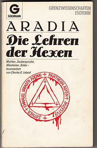 Aradia. Die Lehren der Hexen. Mythen, Zaubersprüche, Weisheitem, Bilder