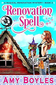 Renovation Spell (Magical Renovation Mysteries Book 2) by [Amy  Boyles]