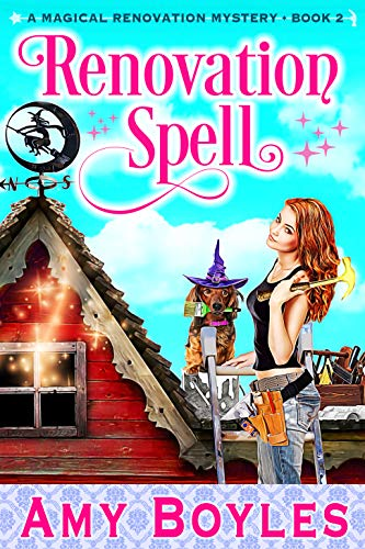Renovation Spell (A Magical Renovation Mystery Book Book 2) by [Amy  Boyles]