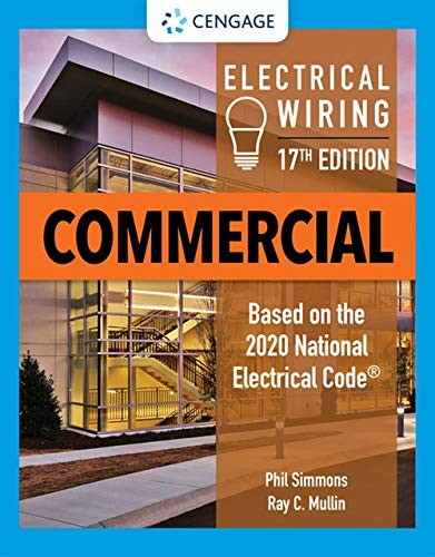 Compare Textbook Prices for Electrical Wiring Commercial MindTap Course List 17 Edition ISBN 9780357137697 by Simmons, Phil,Mullin, Ray C.