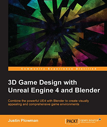 3D Game Design with Unreal Engine 4 and Blender (English Edition)