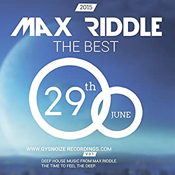 Max Riddle - The Best