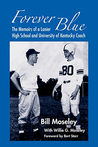 Forever Blue: The Memoirs of a Lanier High School and University of Kentucky Football Coach