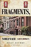 Fragments, World War II: A Kid in Brooklyn (English Edition)