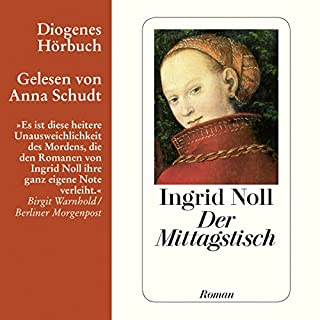 Der Mittagstisch                   By:                                                                                                                                 Ingrid Noll                               Narrated by:                                                                                                                                 Anna Schudt                      Length: 5 hrs and 12 mins     4 ratings     Overall 4.8