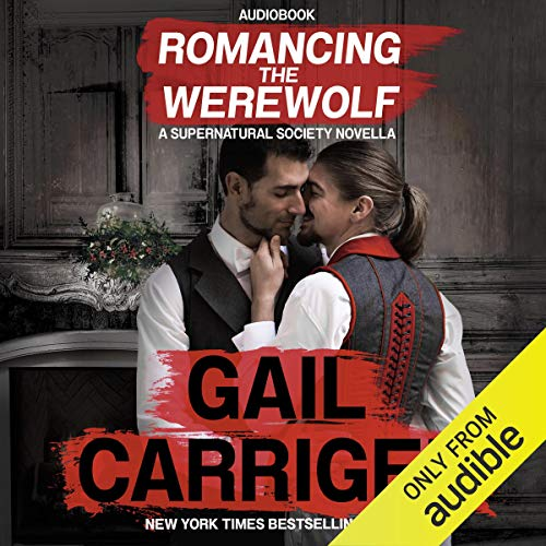 Romancing the Werewolf     A Supernatural Society Novella: The Supernatural Society, Volume 2              By:                                                                                                                                 Gail Carriger                               Narrated by:                                                                                                                                 Peter Newman                      Length: 4 hrs and 19 mins     37 ratings     Overall 4.6