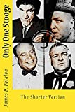 Only One Stooge: The Shorter Version
