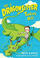The Dragonsitter Takes Off (The Dragonsitter Series, 2)