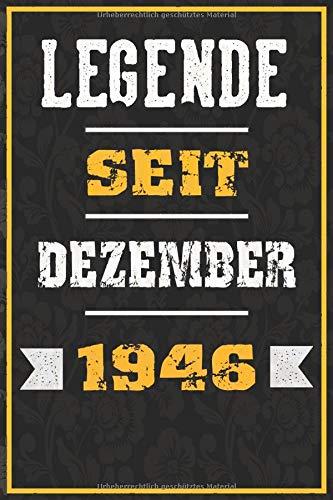 LEGENDE SEIT DEZEMBER 1946: Notizbuch / Tagebuch Lustige Geschenke & witzige Geschenkideen FUR 1946 geboren , 110 Seiten, 15CMx23CM, Weiche Abdeckung,74 jahre geburtstag geschenke