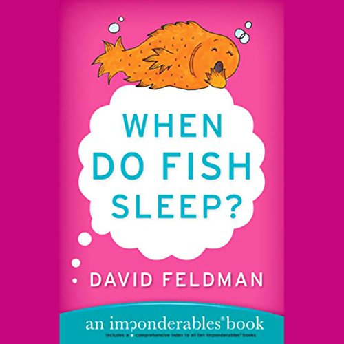 When Do Fish Sleep? And Other Imponderables of Everyday Life cover art
