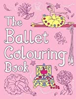 The Ballet Colouring Book (Buster Activity)