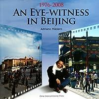 An Eye-witness of an Italian Journalist in Beijing