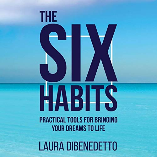 The Six Habits Audiobook By Laura DiBenedetto cover art