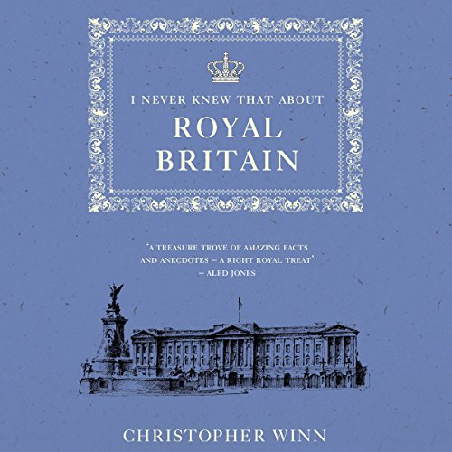 I Never Knew That About Royal Britain audiobook cover art