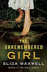 The Unremembered Girl, novel, Kindle edition, Eliza Maxwell