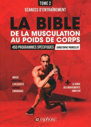 La Bible de la Musculation au Poids de Corps T2