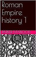 Roman Empire history 1 (English Edition)