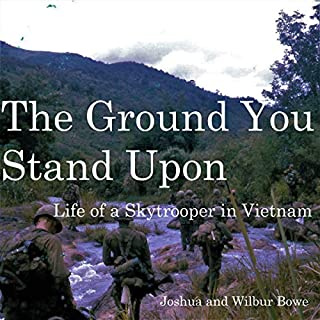 The Ground You Stand Upon: Life of a Skytrooper in Vietnam audiobook cover art