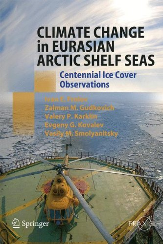 Climate Change in Eurasian Arctic Shelf Seas: Centennial Ice Cover Observations (Springer Praxis Books) (English Edition)