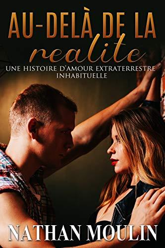 Couverture du livre Au-delà de la réalité (une histoire d'amour extraterrestre inhabituelle)