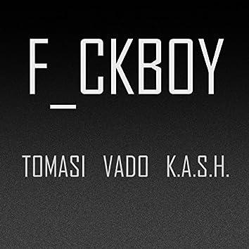 Fuckboy (feat. Vado & K.a.S.H.)