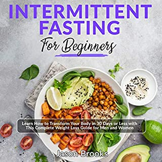Intermittent Fasting for Beginners: Learn How to Transform Your Body in 30 Days or Less with This Complete Weight Loss Guide for Men and Women cover art