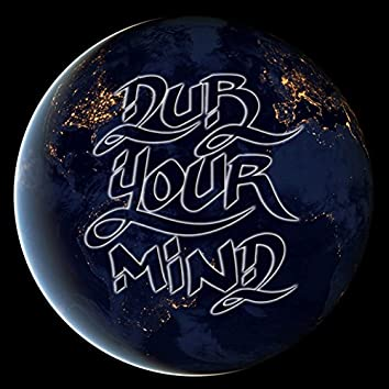 Dub Your Mind