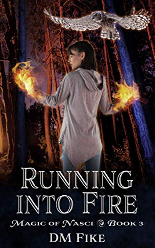 Compare Textbook Prices for Running into Fire: An Urban Fantasy Adventure Magic of Nasci  ISBN 9798675731756 by Fike, DM
