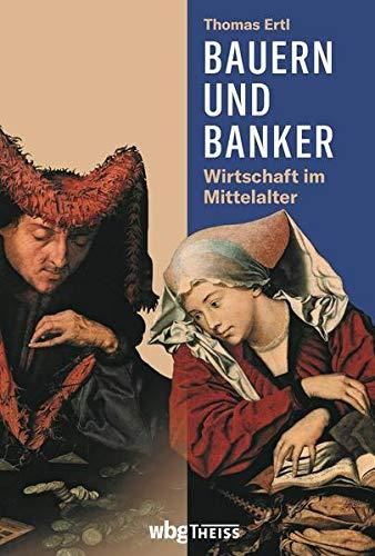 Bauern und Banker: Wirtschaft im Mittelalter