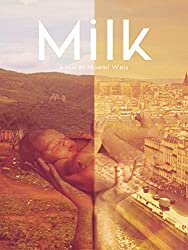 Image: Watch Milk: How can nature's own breast milk be questioned? But all too often it is. How would the business of infant formula be so big otherwise? Through an intimate and artistic lens, this film brings a universal perspective to the commercialisation and politics surrounding infant feeding. A thought-provoking examination of the way we feed our babies around the world