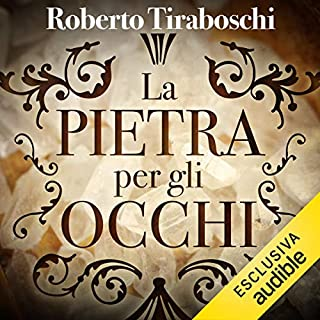 La pietra per gli occhi     Venetia 1106 d. C.              Di:                                                                                                                                 Roberto Tiraboschi                               Letto da:                                                                                                                                 Andrea Pennacchi                      Durata:  8 ore e 57 min     75 recensioni     Totali 4,5