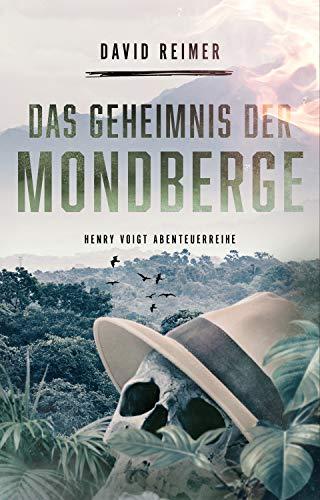 Das Geheimnis der Mondberge (Henry Voigt Abenteuerreihe)